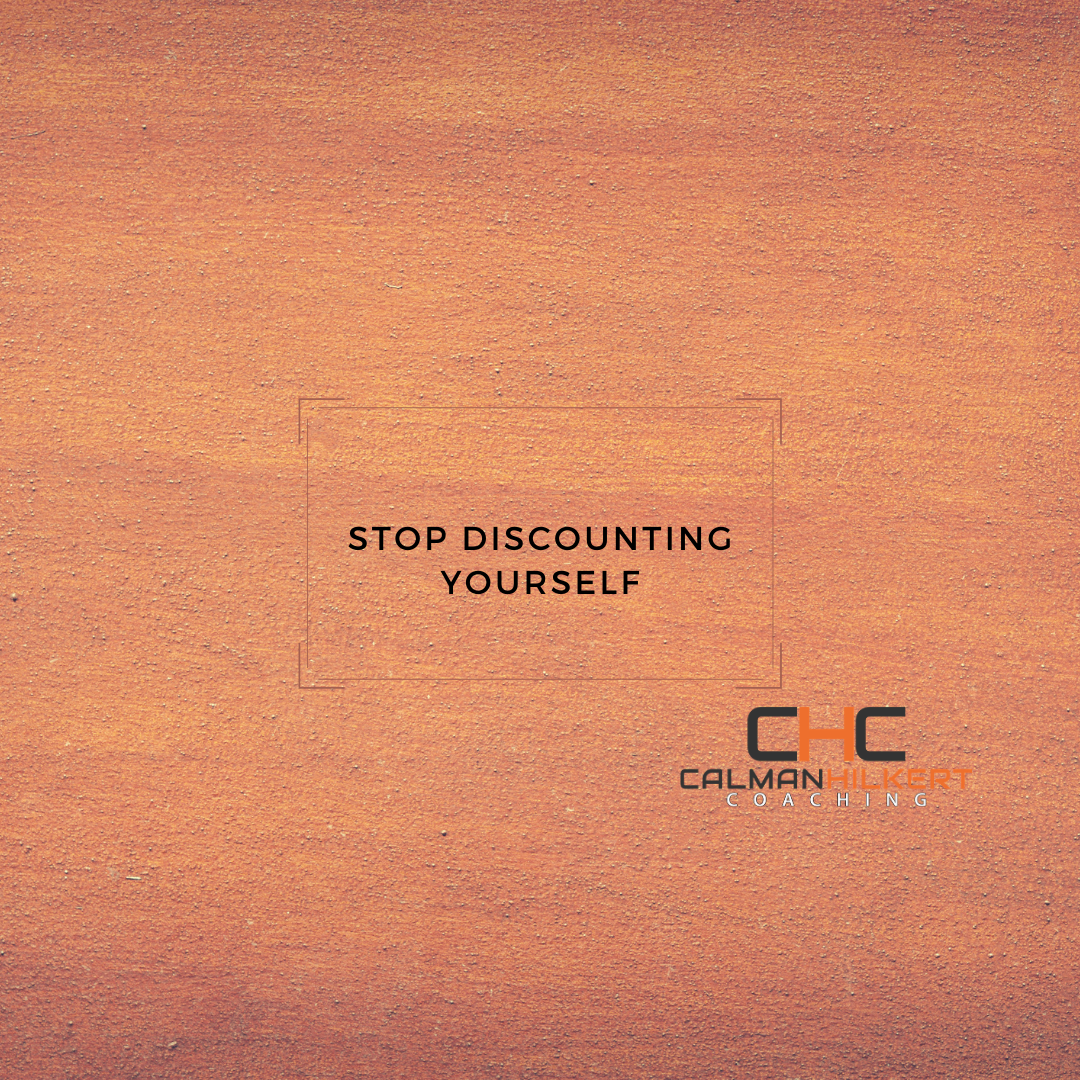Stop Discounting Yourself